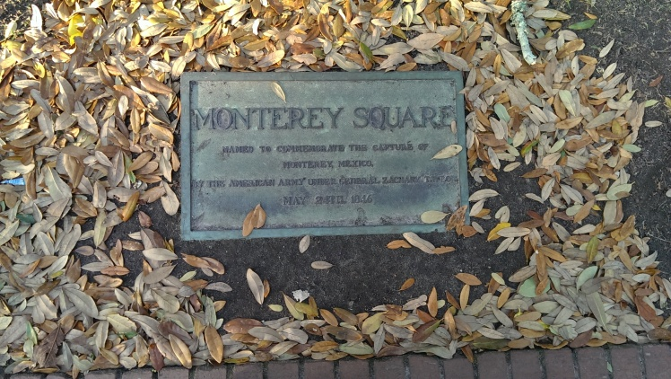 Plaque designating Monterey Square. Unfortunately it's named to commemorate the capture of Monterey, Mexico by Zachary Taylor's troops in 1846!