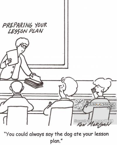 'You could always say the dog ate your lesson plan.'