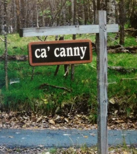 Ca' canny sign